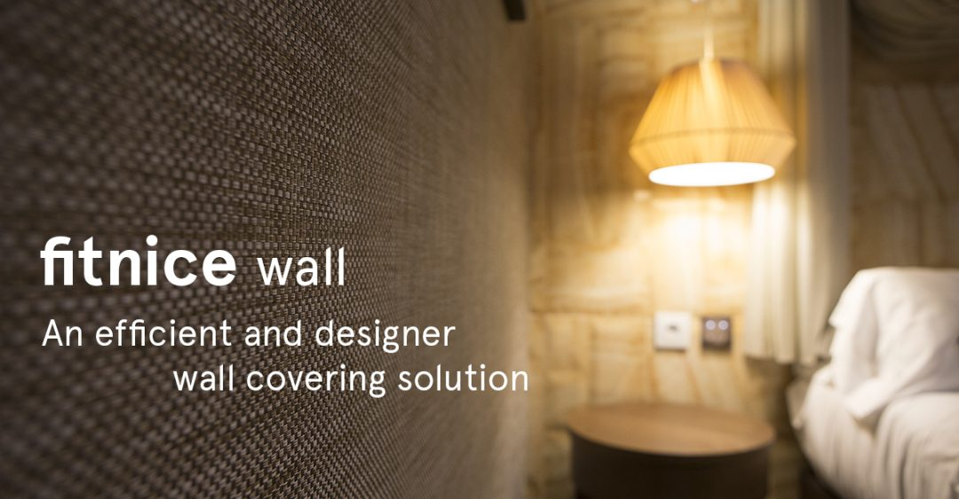 Fitnice wall, an efficient and designer wall covering solution