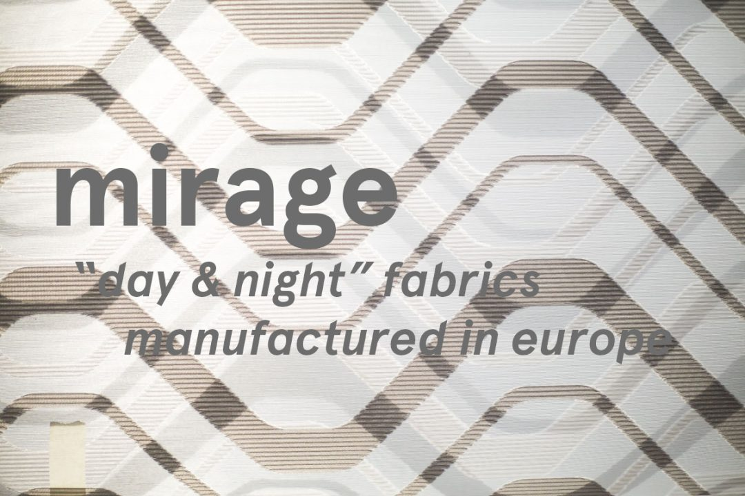 Mirage fabric, a revolution in Night and Day blinds